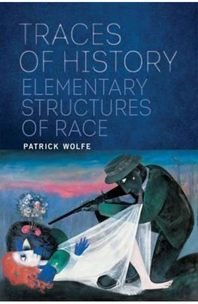 Traces of History - Patrick Wolfe
