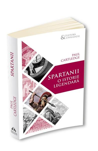 Spartanii, o istorie legendara - Paul Cartledge
