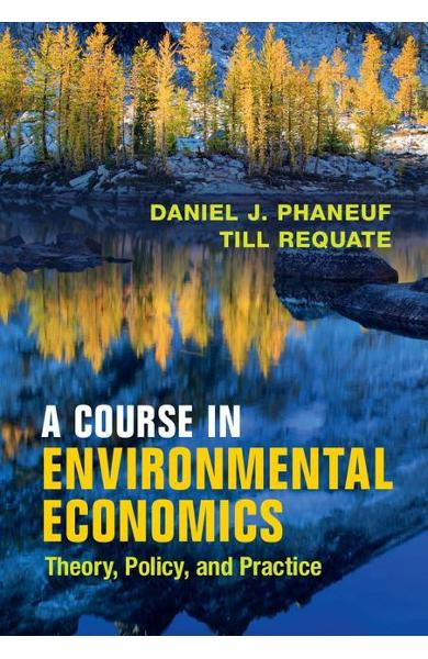 Course in Environmental Economics - Daniel J Phaneuf