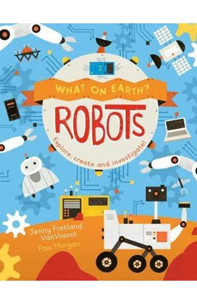 What on Earth: Robots