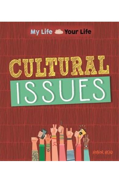 My Life, Your Life: Cultural Issues