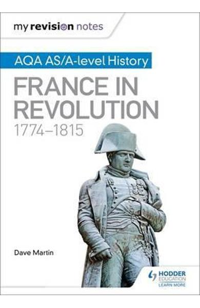 My Revision Notes: AQA AS/A-level History: France in Revolut