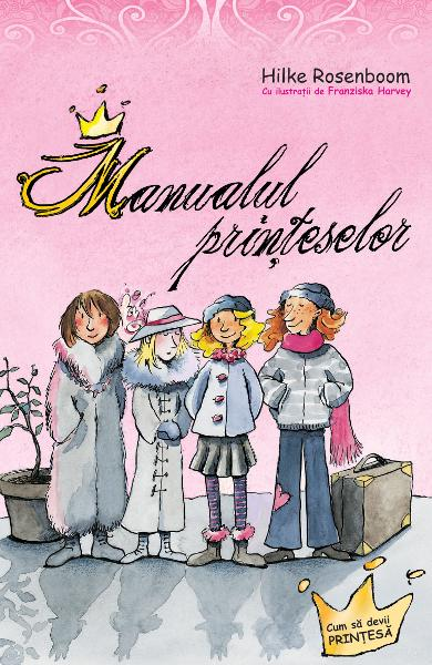 Manualul printeselor - Hilke Rosenboom