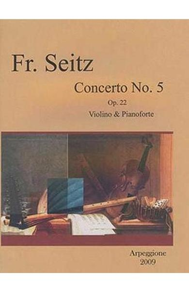 Concerto No.5 Op. 22 Violino And Pianoforte - Friedrich Seitz
