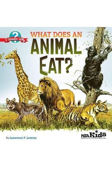 What Does an Animal Eat? - Lawrence F Lowery