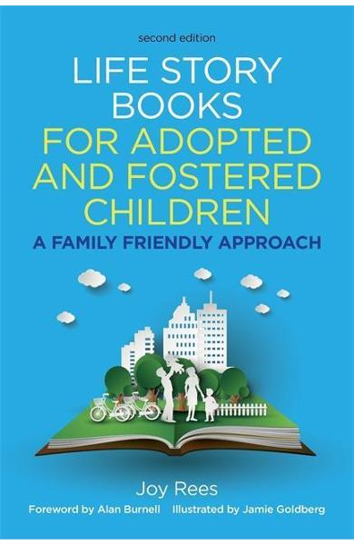 Life Story Books for Adopted and Fostered Children, Second E