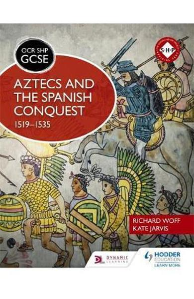 OCR GCSE History SHP: Aztecs and the Spanish Conquest, 1519-