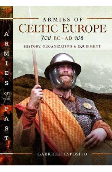 Armies of Celtic Europe 700 BC to AD 106 - Gabriele Esposito