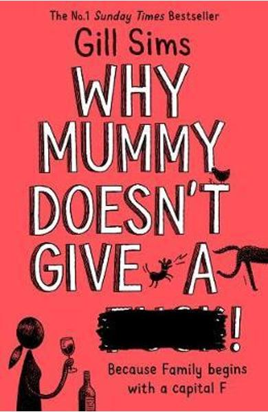 Why Mummy Doesn't Give a ****! - Gill Sims