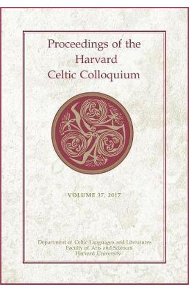 Proceedings of the Harvard Celtic Colloquium, 37: 2017