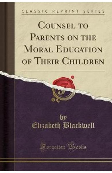 Counsel to Parents on the Moral Education of Their Children