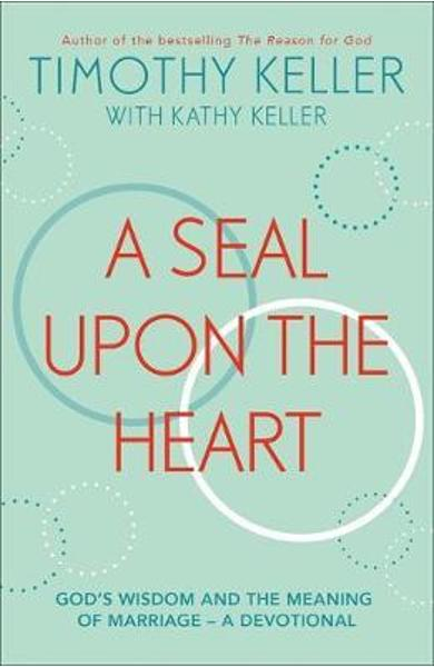 Seal Upon the Heart - Timothy Keller