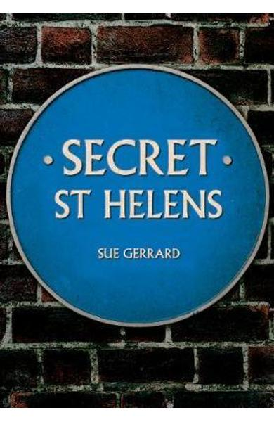 Secret St Helens - Sue Gerrard