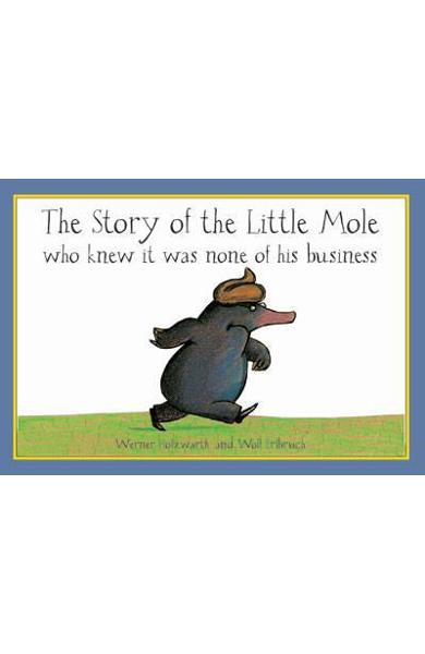 Story of the Little Mole Who Knew it Was None of His Busines