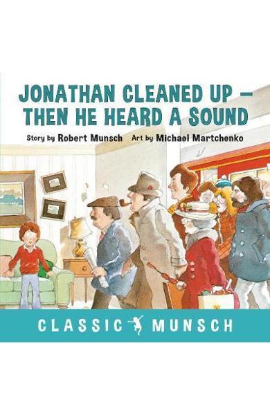 Jonathan Cleaned Up ... Then He Heard a Sound