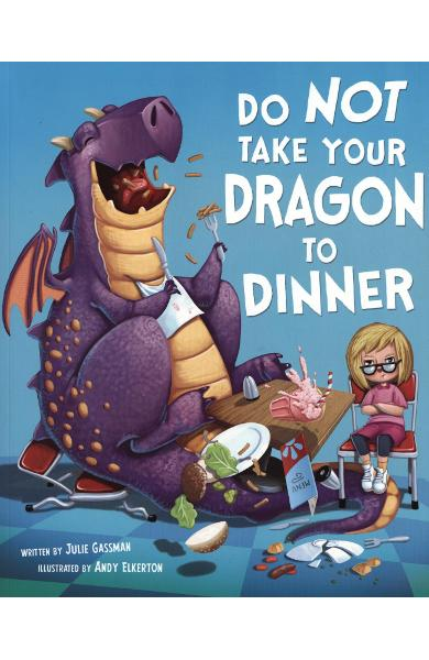 Do Not Take Your Dragon to Dinner - Julie Gassman