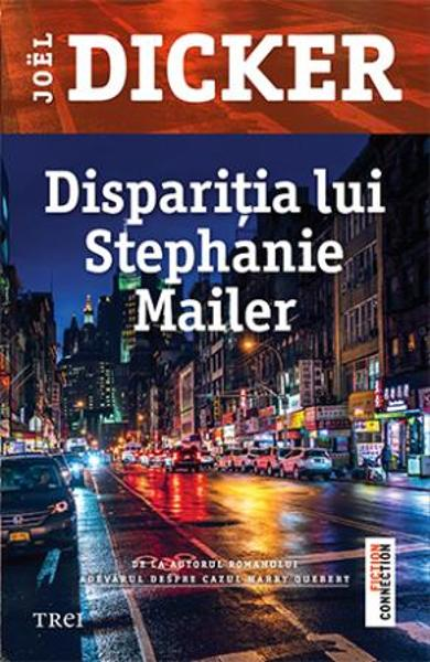 Disparitia lui Stephanie Mailer - Joel Dicker