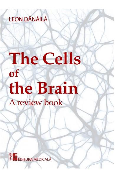 The cells of the brain - Leon Danaila