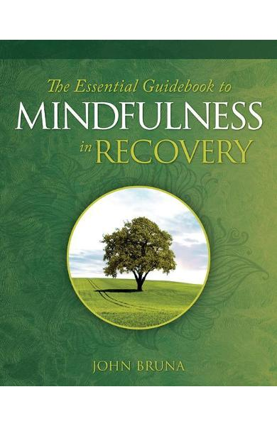 Essential Guidebook to Mindfulness in Recovery