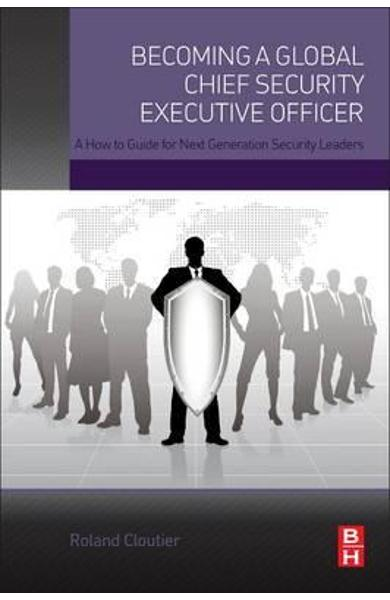 Becoming a Global Chief Security Executive Officer - Roland Cloutier