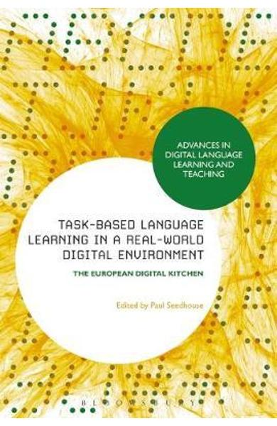 Task-Based Language Learning in a Real-World Digital Environ