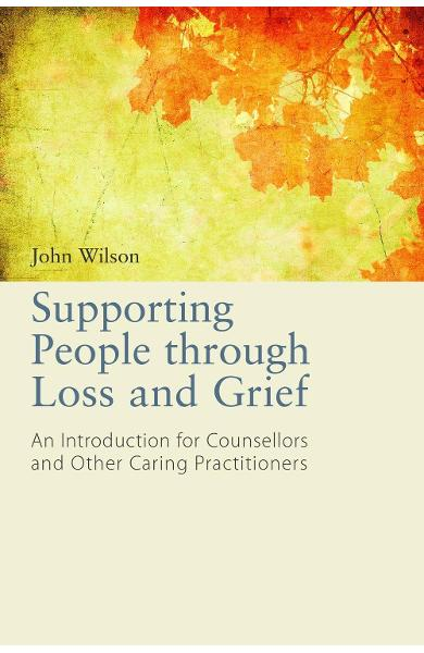 Supporting People through Loss and Grief