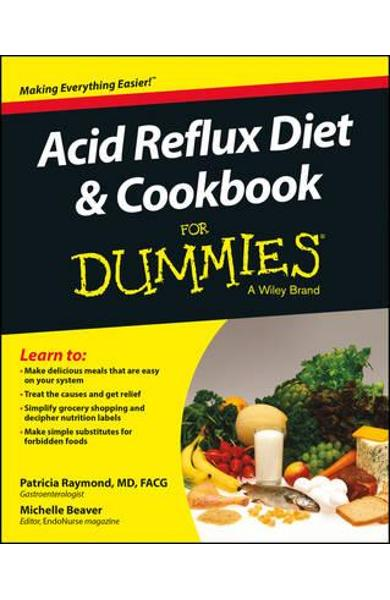 Acid Reflux Diet and Cookbook For Dummies - Patricia Raymond