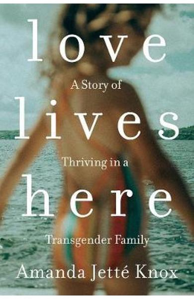 Love Lives Here - Amanda Jette Knox