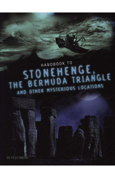 Handbook to Stonehenge, the Bermuda Triangle, and Other Myst - Tyler Dean Omoth