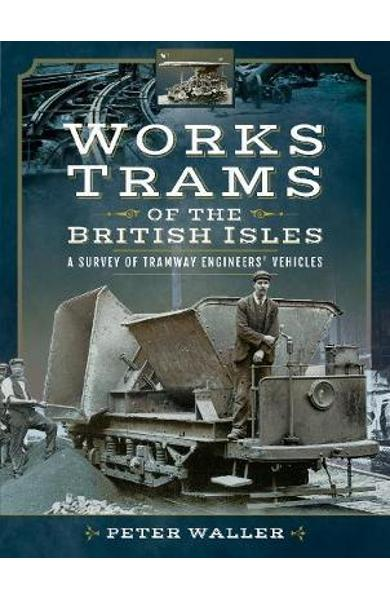 Works Trams of the British Isles - Peter Waller