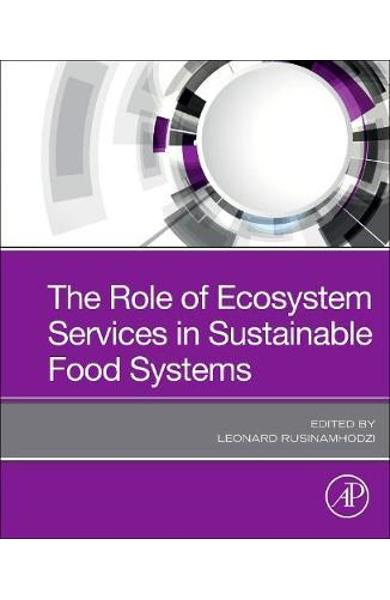 Role of Ecosystem Services in Sustainable Food Systems - Leonard Rusinamhodzi