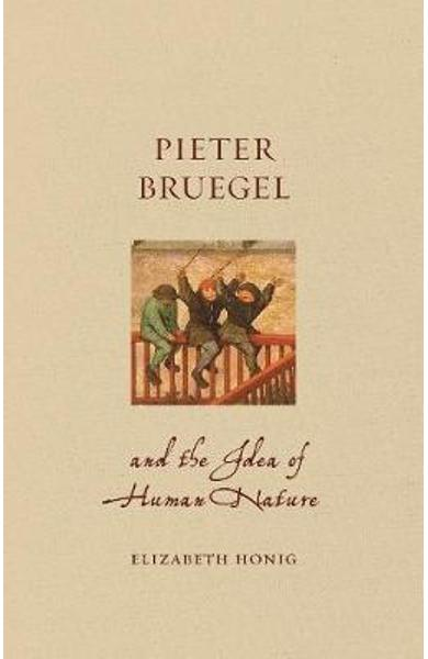 Pieter Bruegel and the Idea of Human Nature
