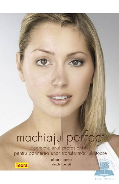 Machiajul perfect - Robert Jones