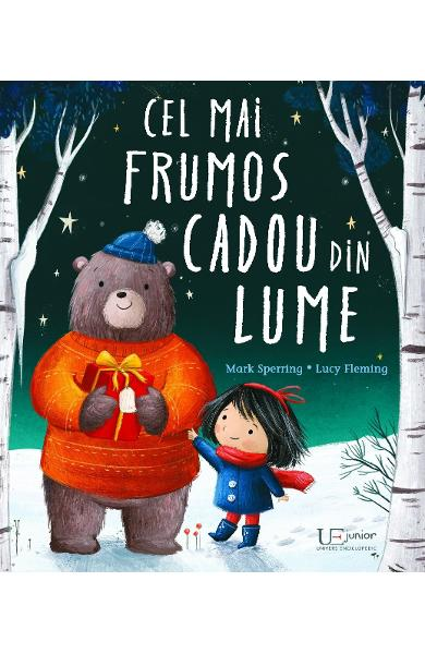 Cel mai frumos cadou din lume - Mark Sperring, Lucy Fleming