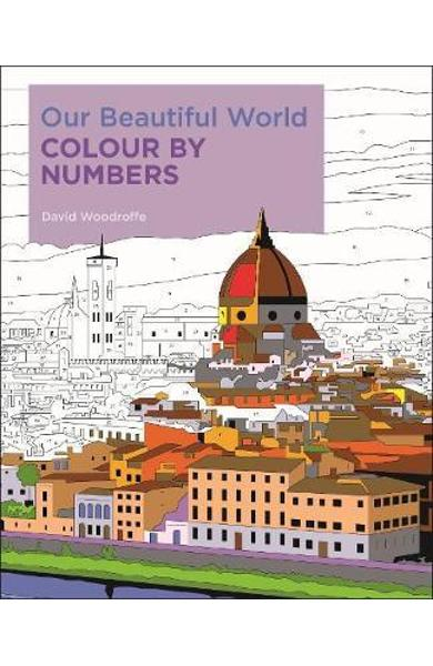 Our Beautiful World Colour by Numbers - David Woodroffe