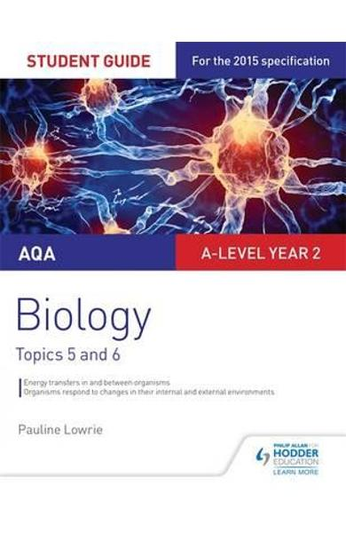 AQA A-Level Biology Student Guide 3: Topics 5 and 6