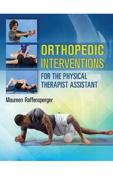 Orthopedics Interventions for the Physical Therapist Assista - Maureen Raffensperger