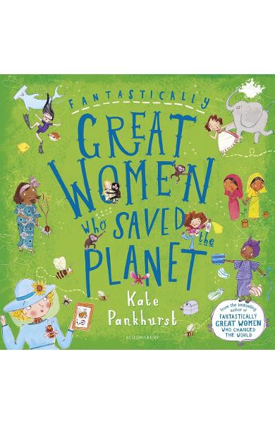 Fantastically Great Women Who Saved the Planet - Kate Pankhurst
