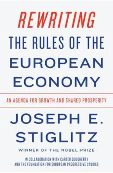 Rewriting the Rules of the European Economy -