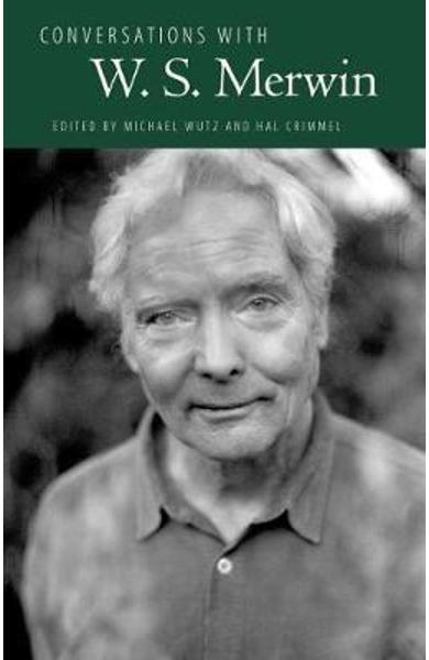 Conversations with W. S. Merwin - Michael Wutz