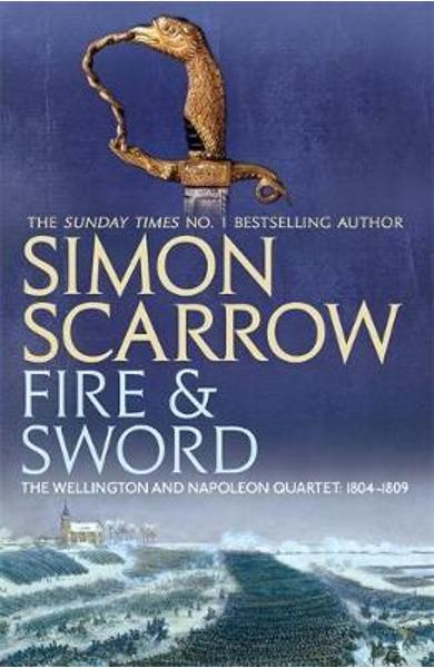 Fire and Sword (Wellington and Napoleon 3) - Simon Scarrow
