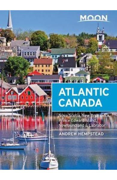 Moon Atlantic Canada (Ninth Edition) - Andrew Hempstead