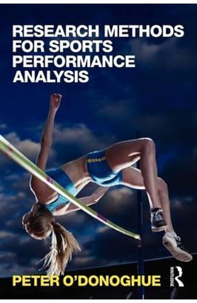 Research Methods for Sports Performance Analysis - Peter O'Donoghue
