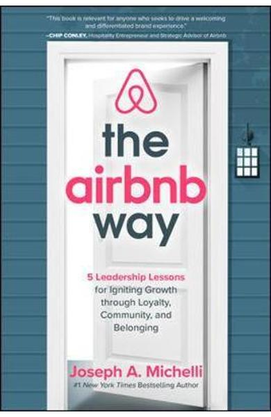 Airbnb Way: 5 Leadership Lessons for Igniting Growth through - Joseph Michelli