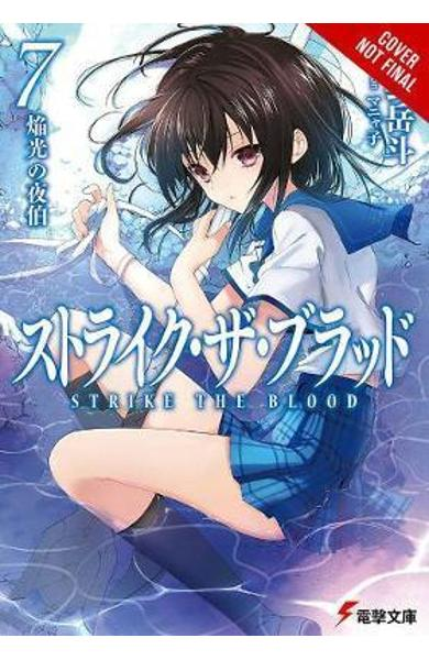 Strike the Blood, Vol. 7 (light novel)
