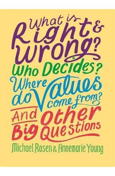 What is Right and Wrong? Who Decides? Where Do Values Come F - Michael Rosen