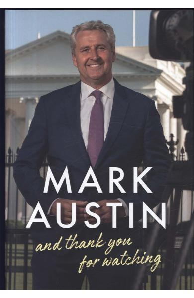 And Thank You For Watching - Mark Austin