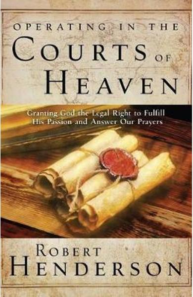 Operating in the Courts of Heaven - Robert Henderson