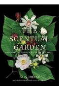 Scentual Garden: Exploring the World of Botanical Fragrance - Ken Druse