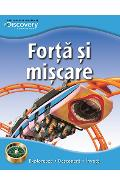 Forta si miscare - Enciclopedii ilustrate Discovery
